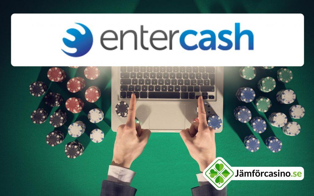 Spela på entercash casino online